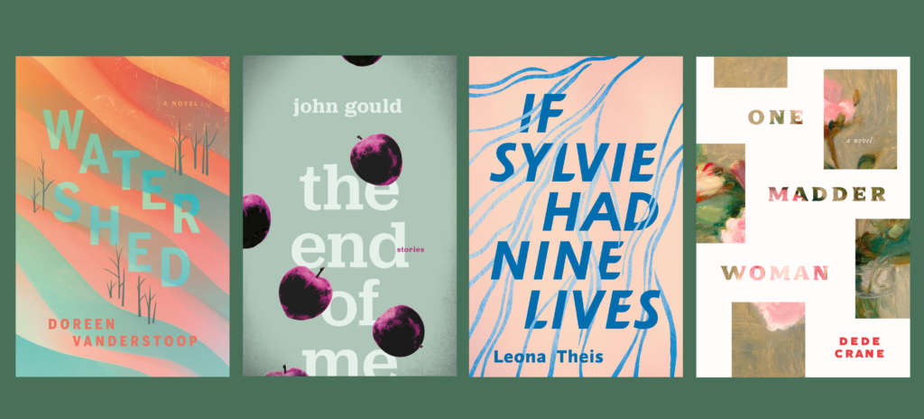 Covers for Watershed by Doreen Vanderstoop, The End of Me by John Gould, If Sylvie Had nine Lives by Leona Theis, and One Madder Woman by Dede Crane
